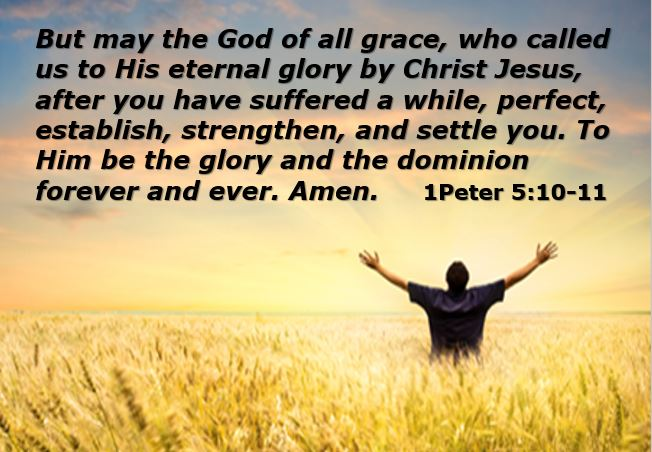 THE GOD OF ALL GRACE WILL PERFECT ESTABLISH STRENGTHEN AND SETTLE YOU