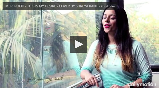 MERI ROOH – THIS IS MY DESIRE – COVER BY SHREYA KANT