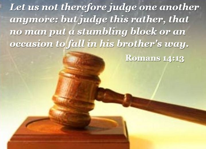JUDGE NOT ONE ANOTHER