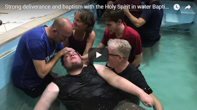 Strong deliverance and baptism with the Holy Spirit in water Baptism