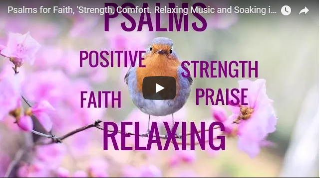 Psalms for Faith, 'Strength, Comfort. Relaxing Music and Soaking in Bible Verses