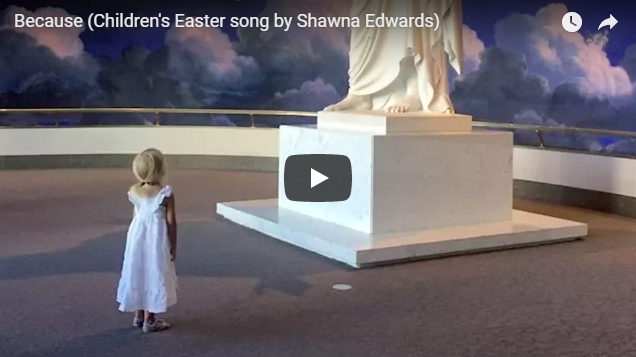 Because (Children's Easter song by Shawna Edwards)