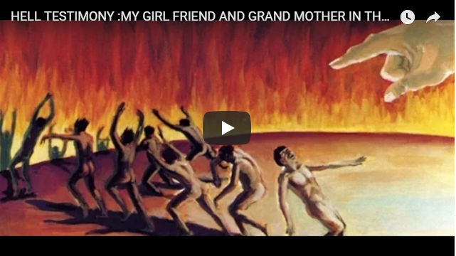 HELL TESTIMONY :MY GIRL FRIEND AND GRAND MOTHER IN THE FIRE