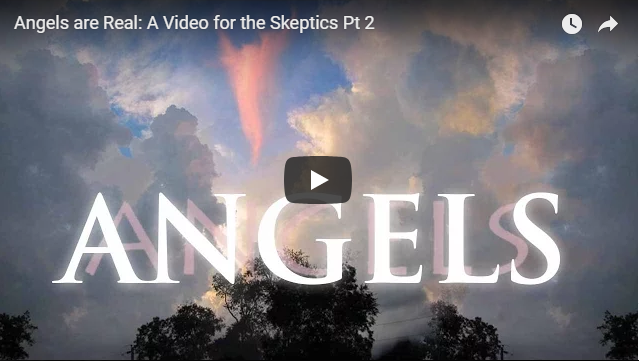 Angels are Real: A Video for the Skeptics