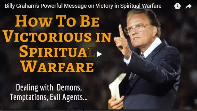Billy Graham's Powerful Message on Victory in Spiritual Warfare
