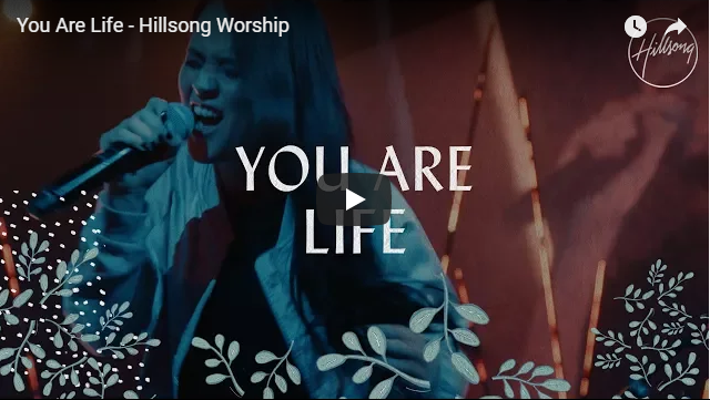 You Are Life – Hillsong Worship