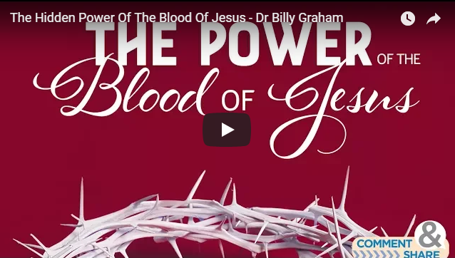 The Hidden Power Of The Blood Of Jesus – Dr Billy Graham