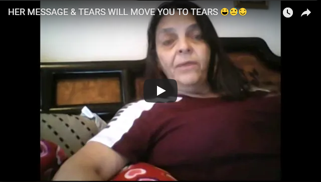 HER MESSAGE & TEARS WILL MOVE YOU TO TEARS