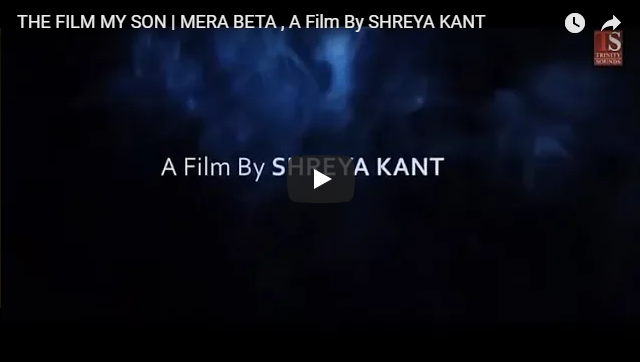 THE FILM MY SON | MERA BETA , A Film By SHREYA KANT Coming Soon