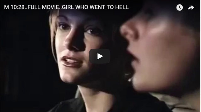 MATTHEW 10:28..FULL MOVIE..GIRL WHO WENT TO HELL
