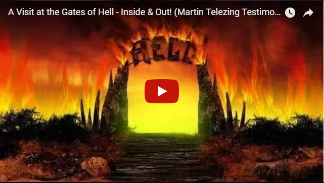 A Visit at the Gates of Hell – Inside & Out! (Martin Telezing Testimony)