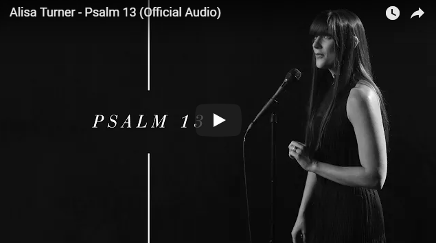 Alisa Turner – Psalm 13 (Official Audio)