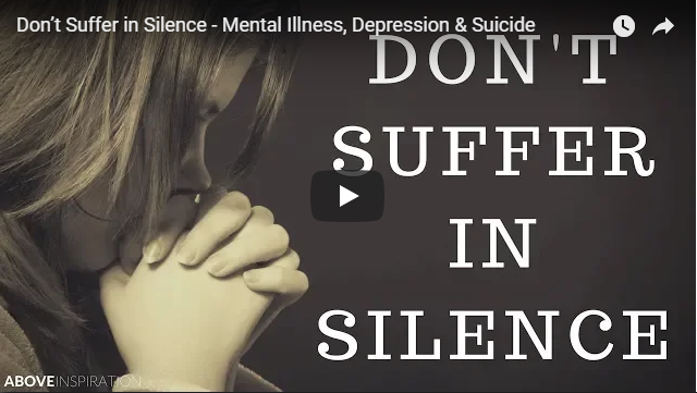 Don't Suffer in Silence – Mental Illness, Depression & Suicide