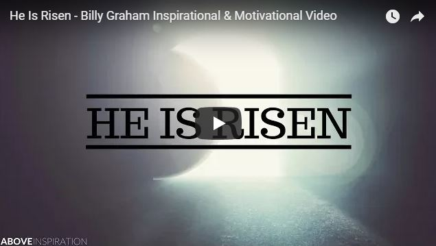 He Is Risen – Billy Graham Inspirational & Motivational Video