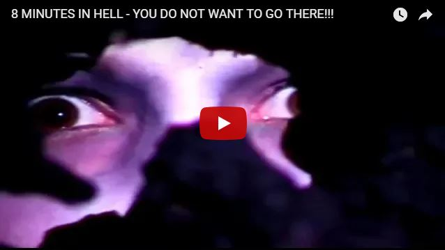 8 MINUTES IN HELL – YOU DO NOT WANT TO GO THERE!!!