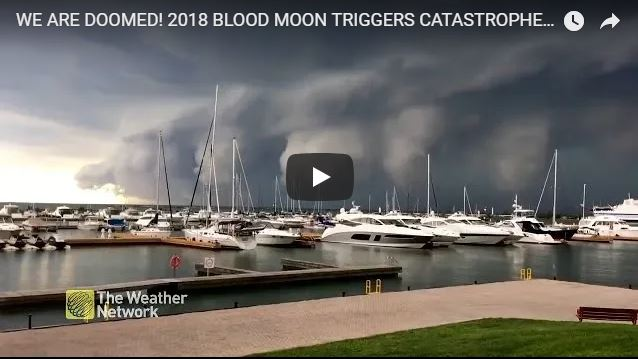 WE ARE DOOMED! 2018 BLOOD MOON TRIGGERS CATASTROPHES AROUND THE GLOBE! JULY 23-30/ 2018