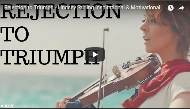 Rejection to Triumph – Lindsey Stirling Inspirational & Motivational Video