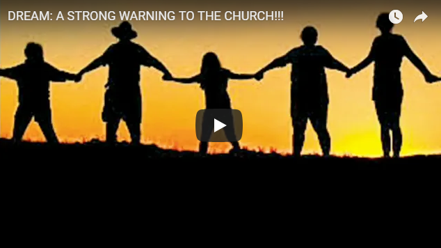 DREAM: A STRONG WARNING TO THE CHURCH!!!