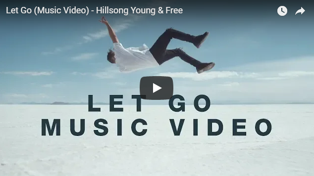 Let Go (Music Video) – Hillsong Young