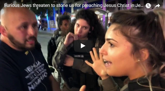 Furious Jews threaten to stone us for preaching Jesus Christ in Jerusalem
