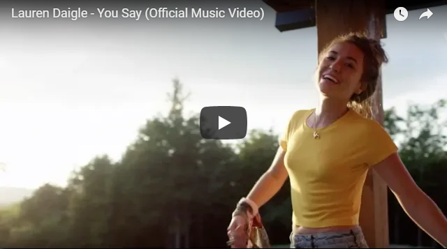 Lauren Daigle – You Say (Official Music Video)