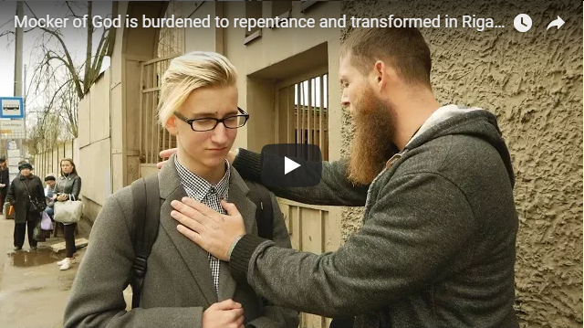 Mocker of God is burdened to repentance and transformed in Riga, Latvia.