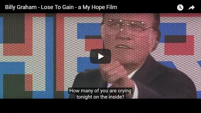 Billy Graham – Lose To Gain – a My Hope Film