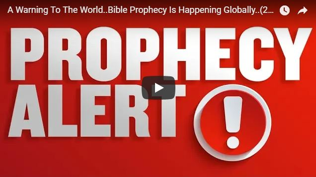 A Warning To The World..Bible Prophecy Is Happening Globally..(2018-2019)