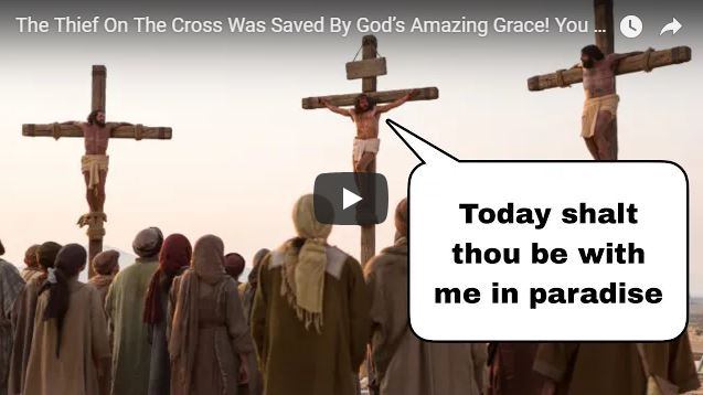 The Thief On The Cross Was Saved By God's Amazing Grace! You Can Be Too!!