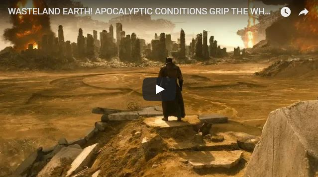 WASTELAND EARTH! APOCALYPTIC CONDITIONS GRIP THE WHOLE WORLD/ AUGUST 9/ 2018
