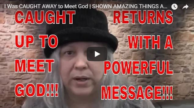 I Was CAUGHT AWAY to Meet God   SHOWN AMAZING THINGS ABOUT THE RAPTURE!!!