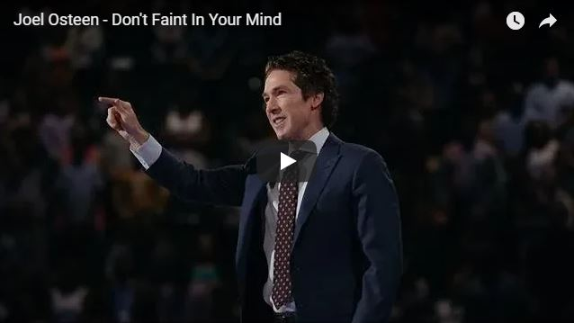 Joel Osteen – Don't Faint In Your Mind