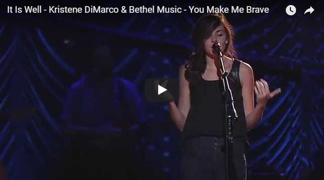 It Is Well – Kristene DiMarco & Bethel Music – You Make Me Brave