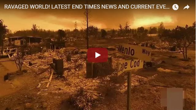 RAVAGED WORLD! LATEST END TIMES NEWS AND CURRENT EVENTS! AUGUST 4/2018
