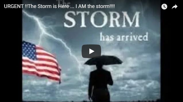URGENT !!The Storm is Here … I AM the storm!!!!