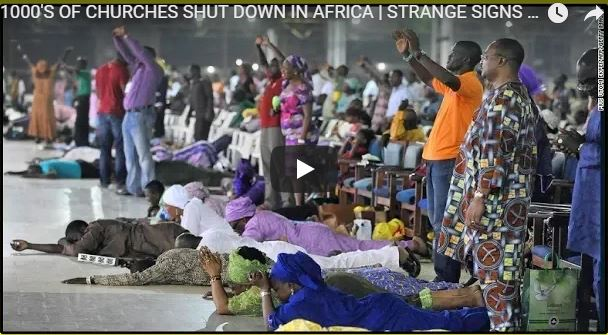 1000'S OF CHURCHES SHUT DOWN IN AFRICA | STRANGE SIGNS OF THE END TIMES