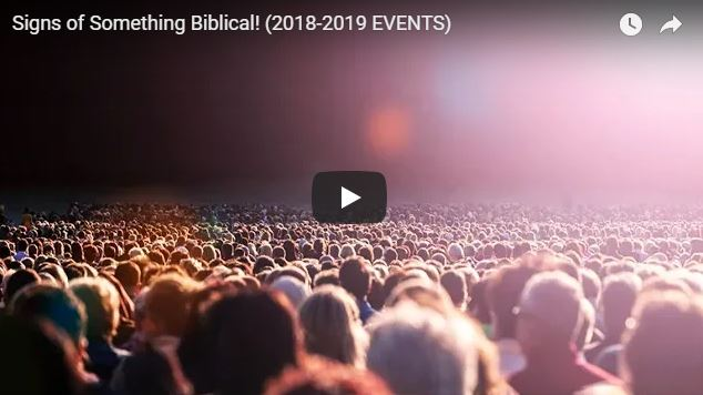 Signs of Something Biblical! (2018-2019 EVENTS)