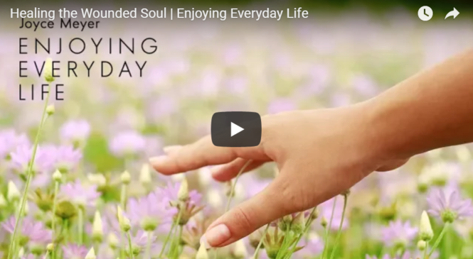 Healing the Wounded Soul | Enjoying Everyday Life