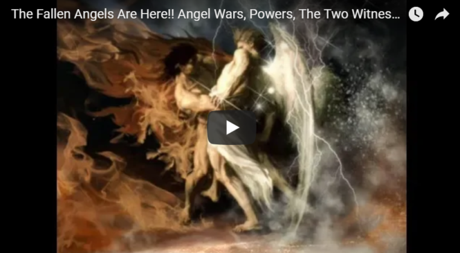 The Fallen Angels Are Here!! Angel Wars, Powers, The Two Witnesses!!
