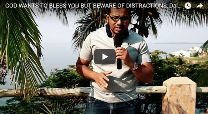 GOD WANTS TO BLESS YOU BUT BEWARE OF DISTRACTIONS, Daily Promise and Prayer