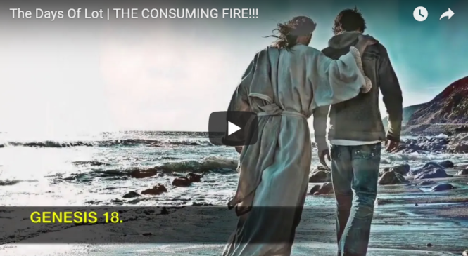 The Days Of Lot | THE CONSUMING FIRE!!!