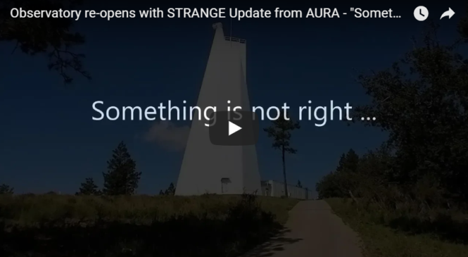 "Observatory re-opens with STRANGE Update from AURA – ""Something is NOT right"""