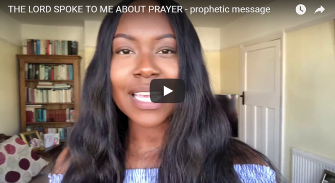 THE LORD SPOKE TO ME ABOUT PRAYER – prophetic message
