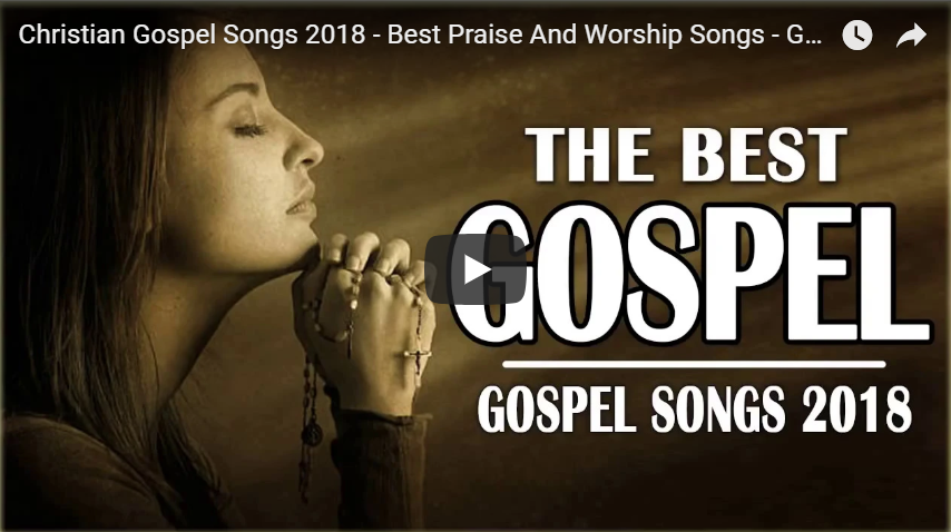 Great praise and worship gospel songs