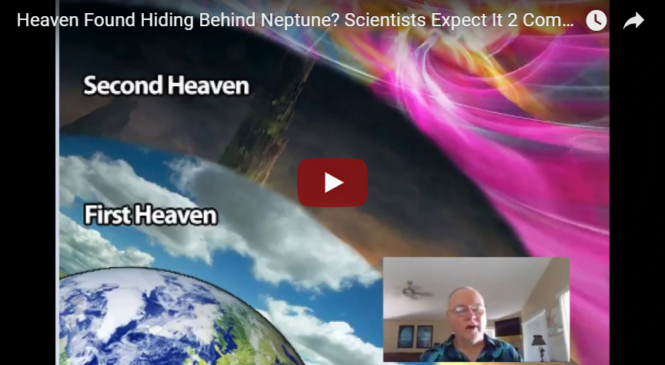 Heaven Found Hiding Behind Neptune? Scientists Expect It 2 Come 2 Earth in 1000 Years New Jerusalem?