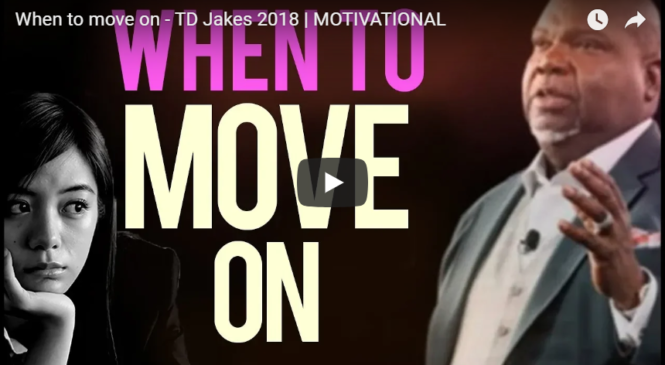 When to move on – TD Jakes 2018 | MOTIVATIONAL