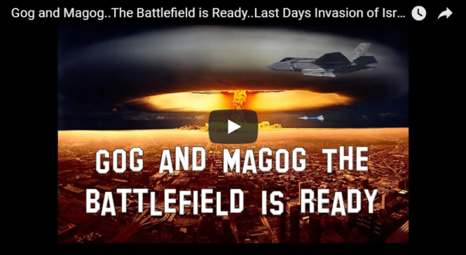 Gog and Magog..The Battlefield is Ready..Last Days Invasion of Israel