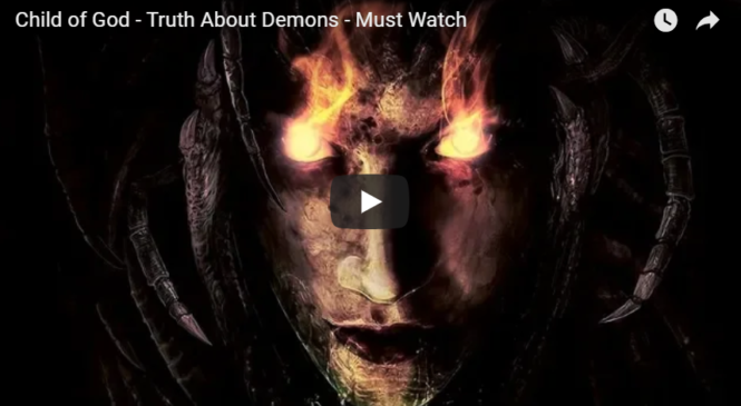 Child of God – Truth About Demons – Must Watch