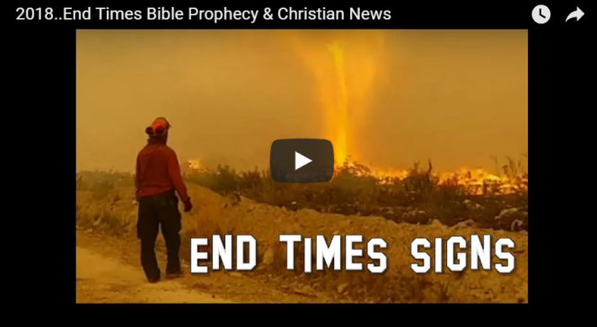 2018..End Times Bible Prophecy & Christian News