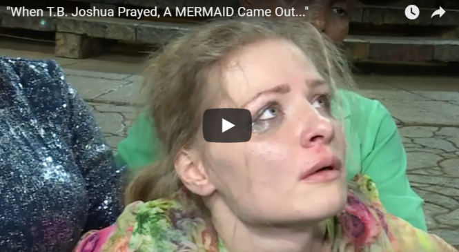 """When T.B. Joshua Prayed, A MERMAID Came Out…"""